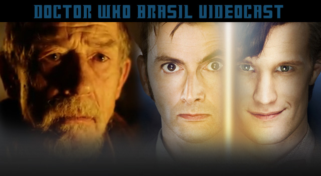 destaque-videocast-doctor-who-brasil-john-hurt-david-tennant-matt-smith