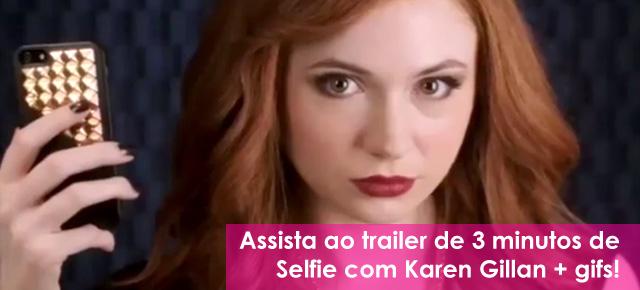 selfie-trailer-karen-gillan