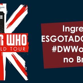 [ATUALIZADO] Ainda them ingresso para a Doctor Who World Tour – e com venda liberada para menores de 18!!!