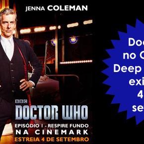 Doctor Who no Cinemark: Deep Breath será exibido nos dias 4 e 6 de setembro!