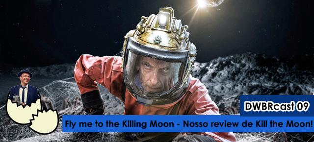 Dest-DWBRcast-Kill-The-Moon