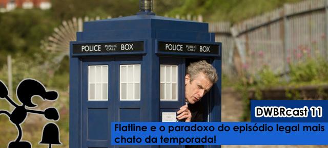 dest-dwbrcast11-flatline-doctor-who-brasil