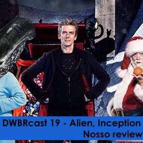 DWBRcast 19 – Alien, Inception e espírito natalino. Nosso review de Last Christmas!