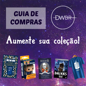Guia de Compras Doctor Who Brasil